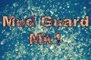 Mud Guard Mk1