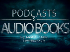 Media Intake – Audiobooks and Podcasts October 2019
