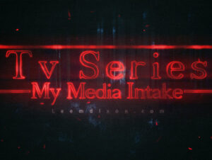 Media Intake – Tv Series