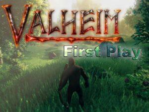 Valheim First Play
